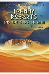 Johnny Roberts and the Gods of Eden (The Adventures of Johnny Roberts Book 2) Kindle Edition