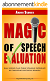 Magic of Speech Evaluation: Gain World Class Public Speaking Experience by Evaluating Successful Speakers (English Edition)