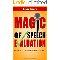 Magic of Speech Evaluation: Gain World Class Public Speaking Experience by Evaluating Successful Speakers