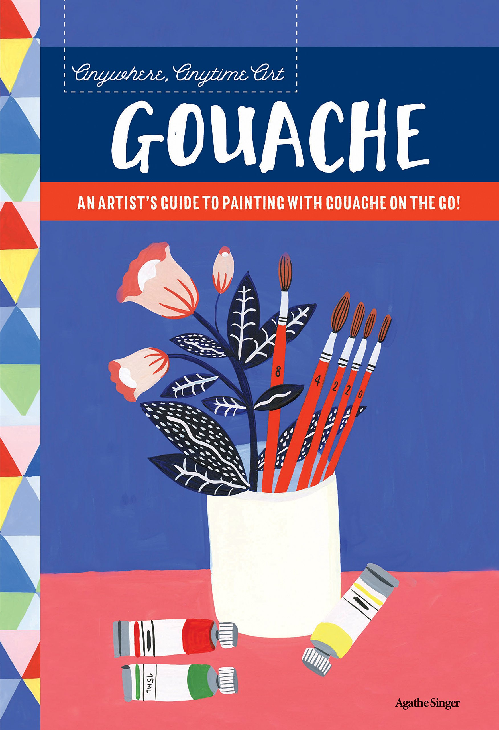 Anywhere, Anytime Art: Gouache: An artist's guide to painting with gouache on the go! PDF
