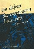 Em defesa da engenharia brasileira