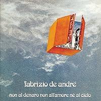 Non Al Denaro, Non All'Amore, Ne Al Cielo