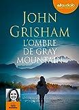 L'Ombre de Gray mountain: Livre audio 2CD MP3
