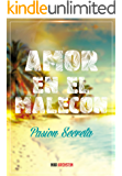 Amor en el malecón: Pasion Secreta (Spanish Edition)