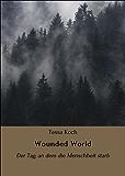 Wounded World: Der Tag, an dem die Menschheit starb