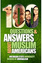 100 Questions and Answers About Muslim Americans with a Guide to Islamic Holidays: Basic facts about the culture, customs, language, religion, origins ... of American Muslims (Bias Busters Book 7) Kindle Edition