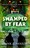 Swamped By Fear (Critter Catchers Book 3)