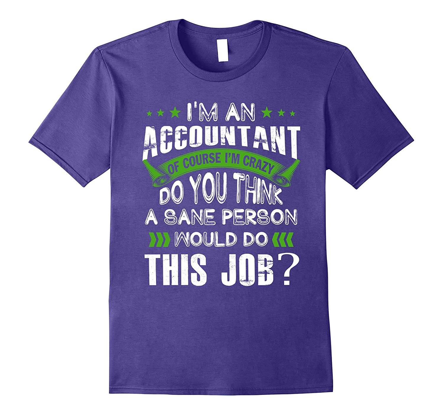 ACCOUNTANT crazy do you think a sane person would this job-TJ