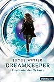 Dreamkeeper. Die Akademie der Träume: Band 1