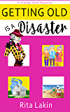 Getting Old is a Disaster (Gladdy Gold Mysteries Book 5)