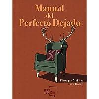 Manual del perfecto dejado (Cuentos)