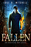 Fallen: An Enochian War Novel