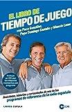 El libro de Tiempo de juego: Anécdotas, historias y curiosidades de uno de los  programas de referencia de la radio española (Hobbies)