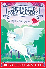 Wings That Shine (Enchanted Pony Academy #2) Kindle Edition