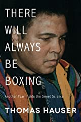 There Will Always Be Boxing: Another Year Inside the Sweet Science Paperback