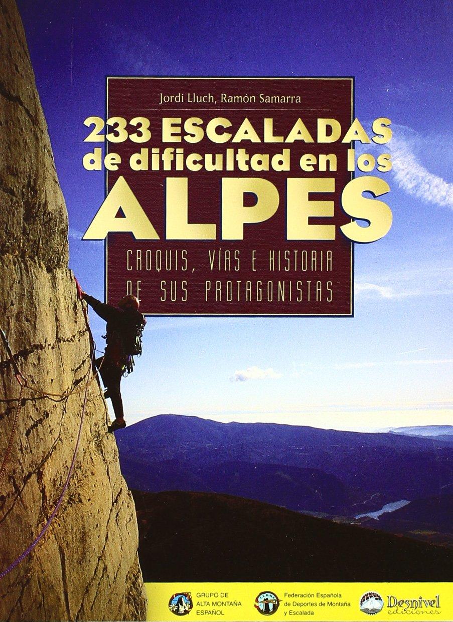 233 escaladas de dificultad en los alpes: Amazon.es: Lluch ...