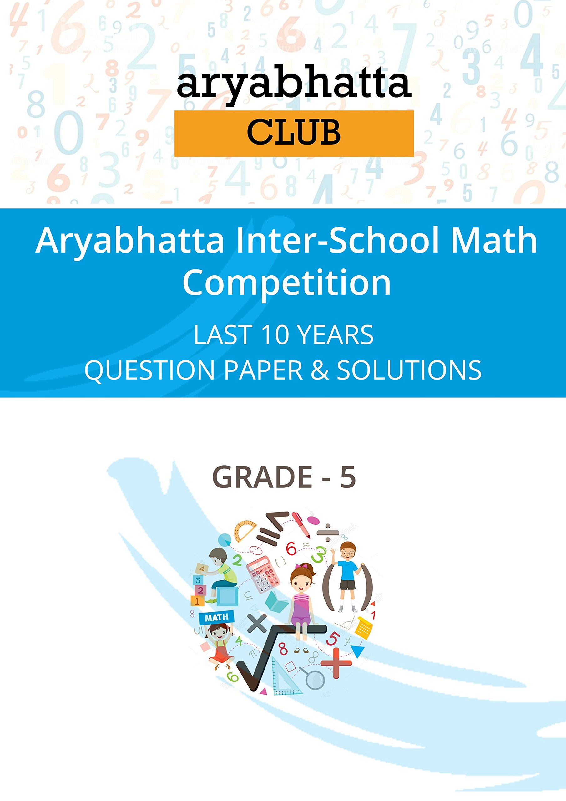 Buy Aryabhatta - Previous 10 Years of Questions & Solutions - Grade ...