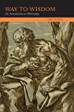 Way to Wisdom: An Introduction to Philosophy