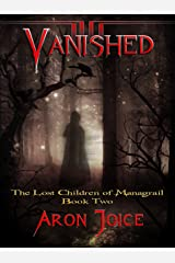 Vanished (The Lost Children of Managrail Book 2) Kindle Edition