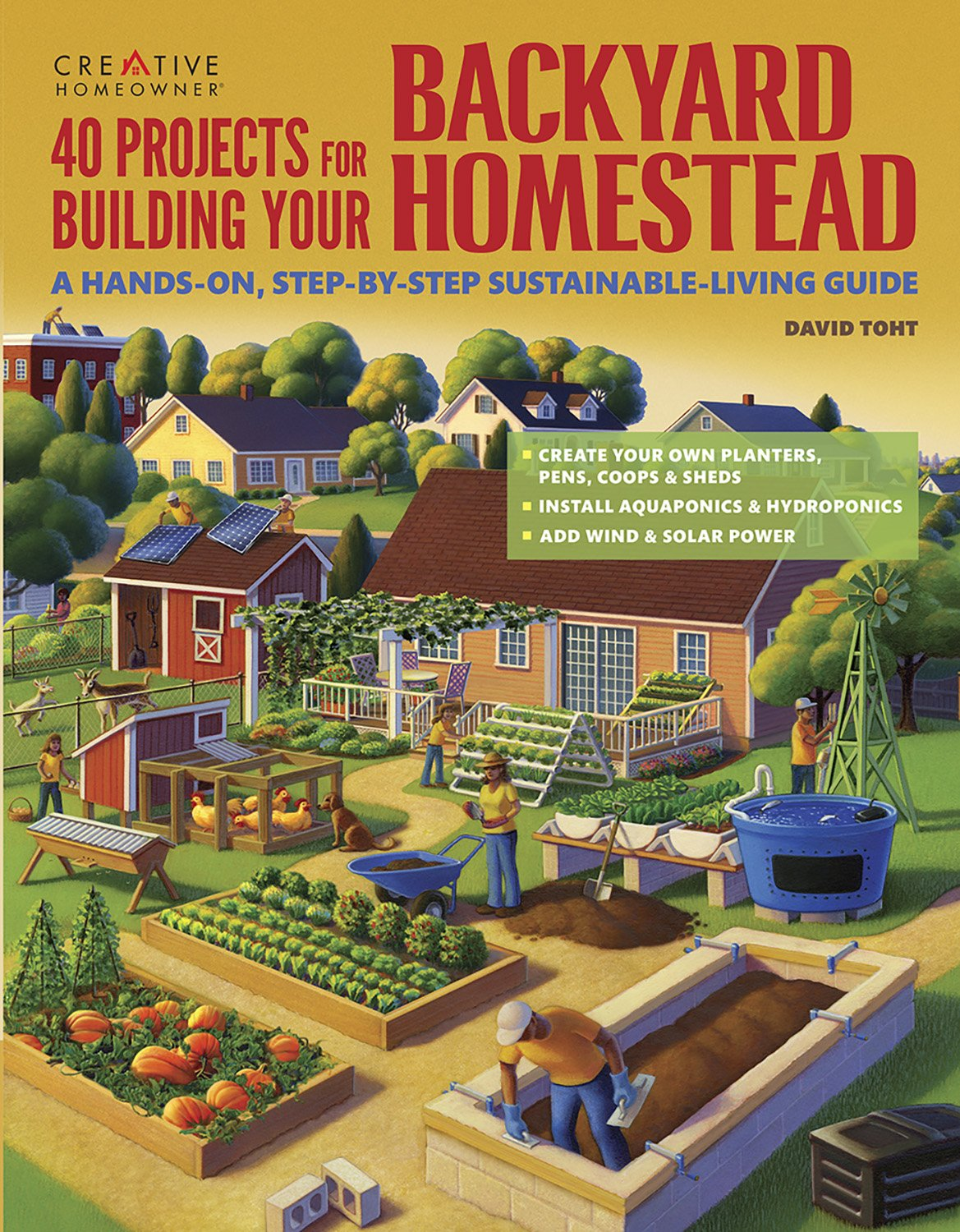 40 Projects For Building Your Backyard Homestead A Hands On Step Electricity To Shed Electrical Diy Wiring By Sustainable Living Guide Creative Homeowner Includes Fences Coops Sheds