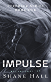 Impulse (New Adult Sci-Fi Dystopia): Book One In A Science Fiction Mystery Serial (Feedback 1)