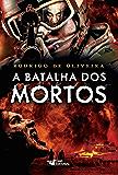 A batalha dos mortos (As Crônicas dos Mortos)