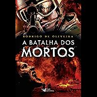 A batalha dos mortos (As Crônicas dos Mortos Livro 2)