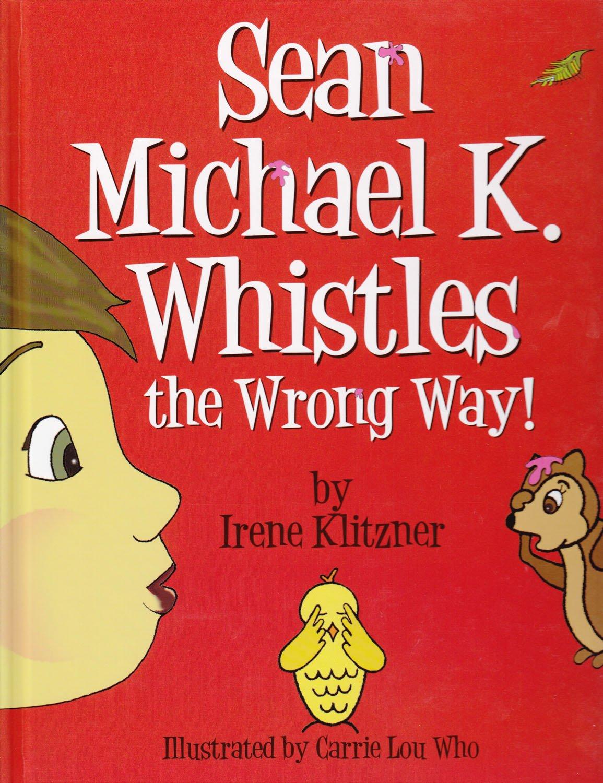 Sean Michael K. Whistles the Wrong Way! PDF