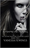A Vampire's Reckoning: The Stone Masters Vampire Series Book Two