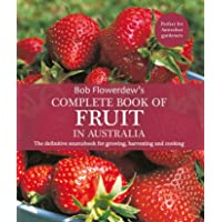 Complete Book of Fruit in Australia: The definitive sourcebook of growing, harvesting and cooking