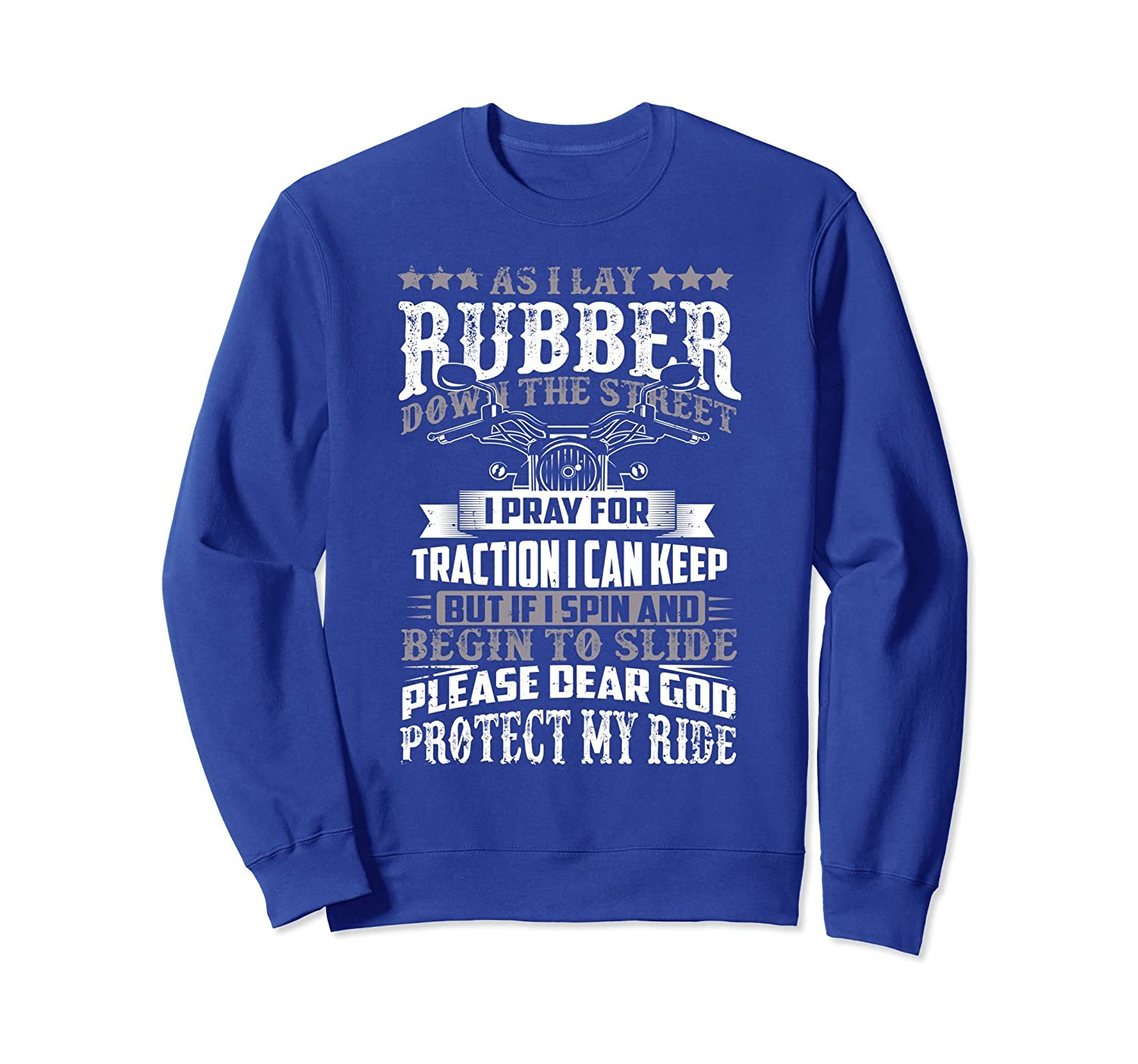 Funny Rubber Down The Street Motorcycle Rider Sweatshirt-ln