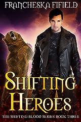Shifting Heroes (Shifting Blood Book 3) Kindle Edition