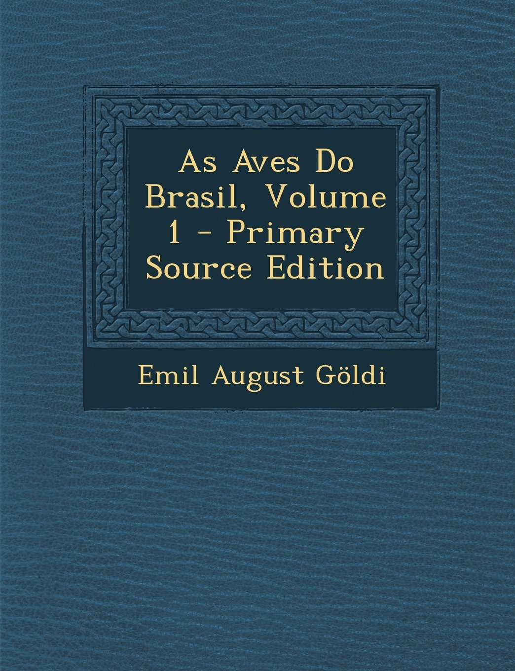 As Aves Do Brasil, Volume 1 - Primary Source Edition (Portuguese Edition) PDF