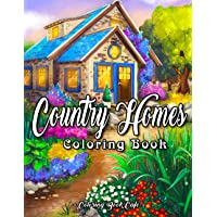 Country Homes Coloring Book: An Adult Coloring Book Featuring Charming Country Homes, Peaceful Landscapes and Relaxing…