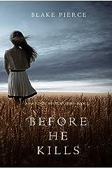 Before he Kills (A Mackenzie White Mystery—Book 1) Kindle Edition