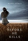 Before he Kills (A Mackenzie White Mystery—Book 1) (English Edition)