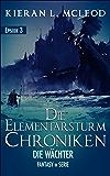 Die Wächter: Die Elementarsturm-Chroniken   Fantasy in Serie   Episode 3