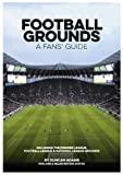 Football Grounds - A Fans' Guide England and Wales Edition 2019/20