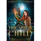 The Spirit Child (Tessa Lamar Novels Book 3)