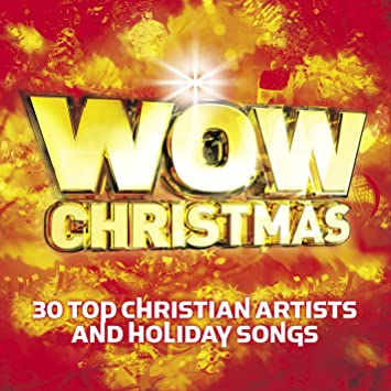 wow christmas 30 top christian artists and holiday songs
