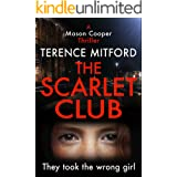 THE SCARLET CLUB: They Took The Wrong Girl: A Gripping Suspense Thriller. (Mason Cooper Book 2)
