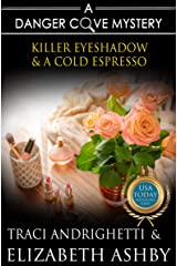 Killer Eyeshadow & a Cold Espresso: a Danger Cove Hair Salon Mystery (Danger Cove Mysteries Book 22) Kindle Edition
