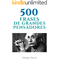 500 Frases de Grandes Pensadores