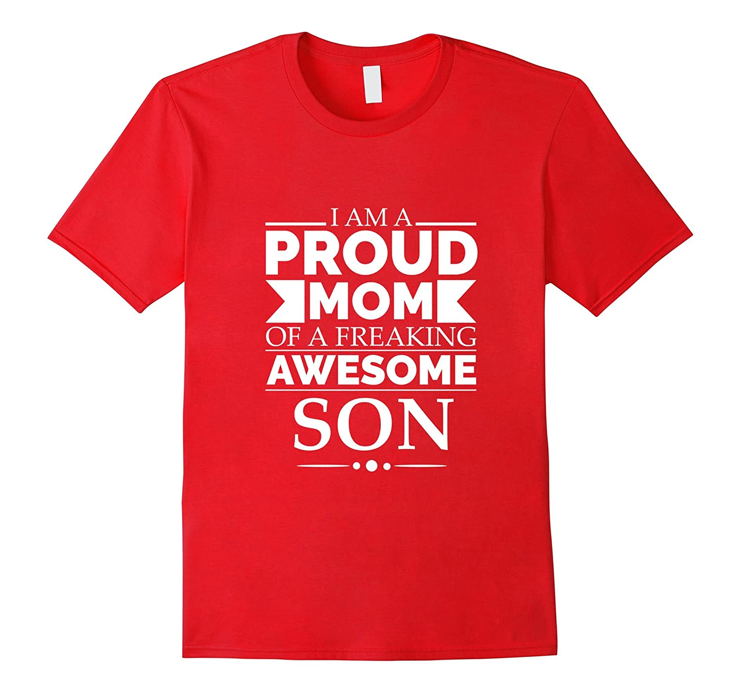 Proud Mom of an Awesome Son Tshirt Mother's Day Gift Parents-FL