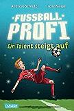Fußballprofi 2: Fußballprofi - Ein Talent steigt auf (German Edition)