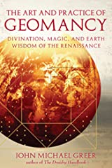 The Art and Practice of Geomancy: Divination, Magic, and Earth Wisdom of the Renaissance (Art & Practice) Kindle Edition