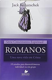 Série Crescimento Espiritual - Vol. 9 - ROMANOS: 19 estudos para desenvolvimento individual ou em grupo
