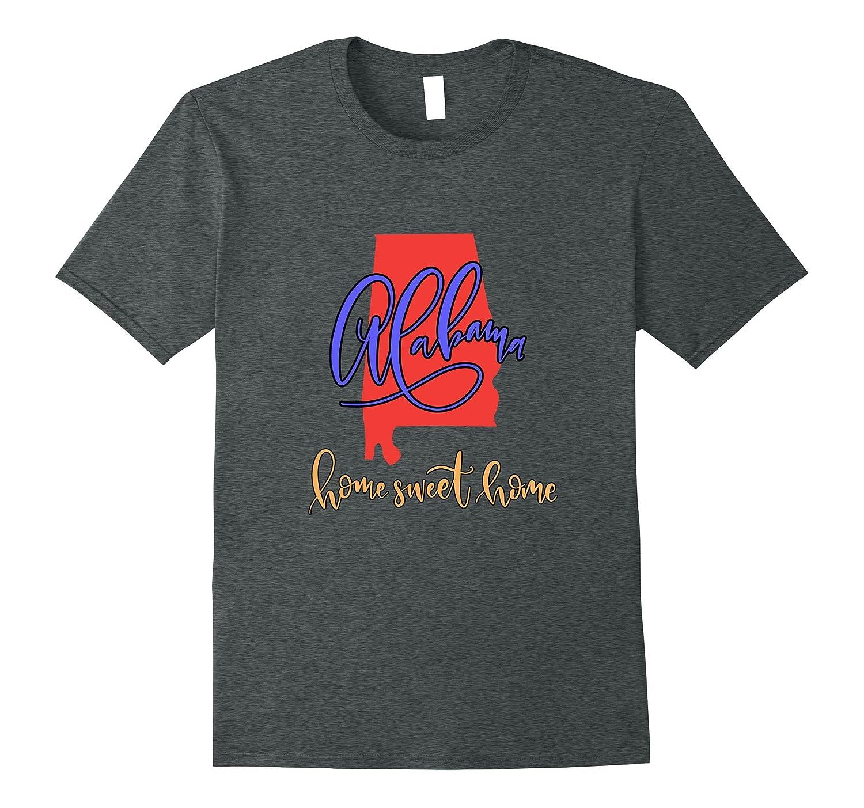 Alabama Home Sweet Home State T-shirt-Teehay
