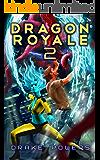Dragon Royale 2: An Urban Fantasy Adventure