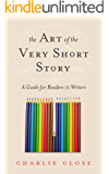 The Art of the Very Short Story: A Guide for Readers and Writers
